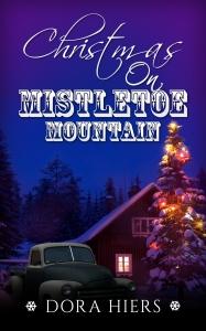 Christmas on Mistletoe Mountain by Dora Hiers