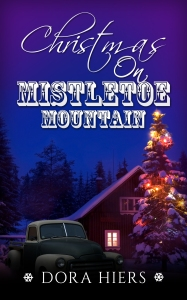 Christmas on Mistletoe Mountain by Dora Hiers