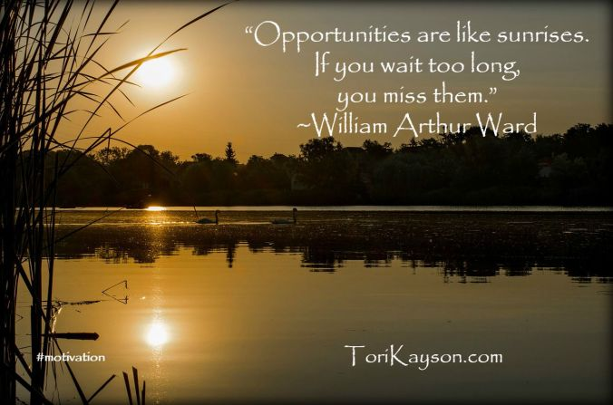 opportunities are like sunrises