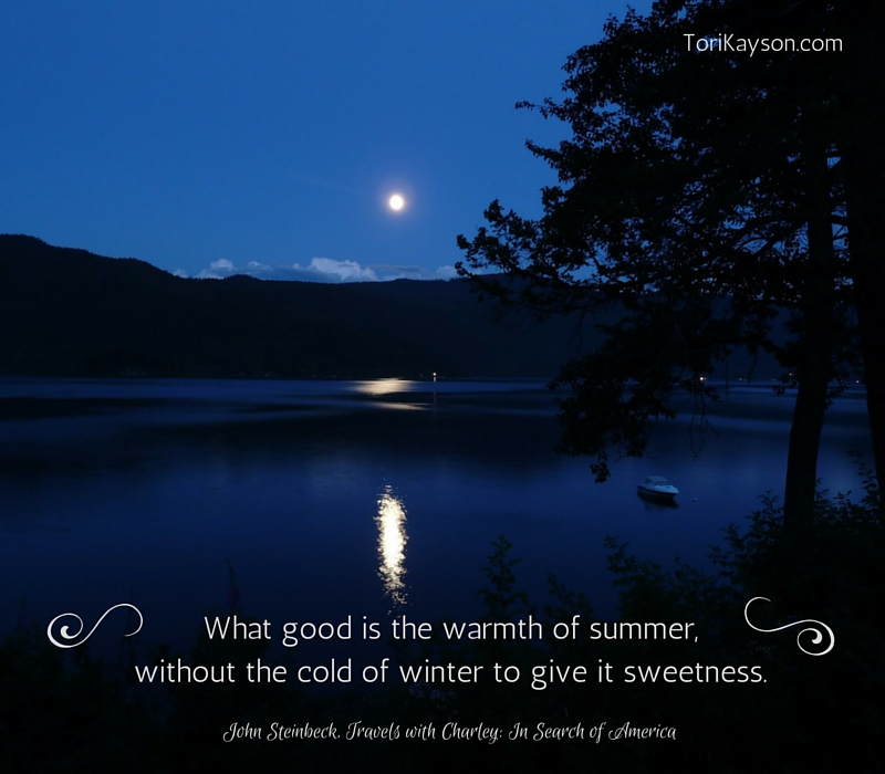 What good is the warmth of summer