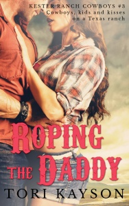 Roping the Daddy by Tori Kayson