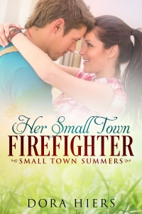 Her Small Town Firefighter, book, ebook cover, Dora Hiers