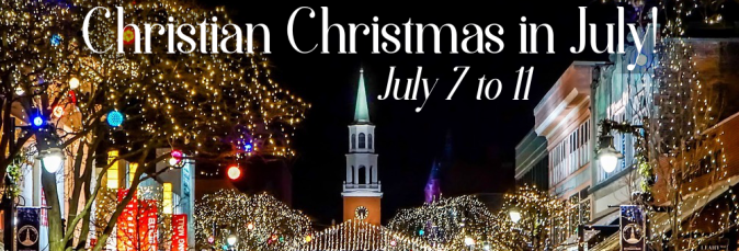 2020-7-7 Christian Christmas in July